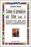 Come si produce un film. Vol.I