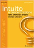 Intuito e concentrazione. Audiolibro. CD Audio