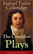 The Complete Plays of Samuel Taylor Coleridge
