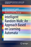 Intelligent Random Walk: An Approach Based on Learning Automata