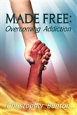 Made Free: Overcoming Addiction