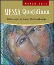 Messa quotidiana. Riflessioni di fratel MichaelDavide. Marzo 2011