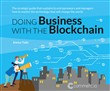 Doing business with the Blockchain. The strategic guide that explains to entrepreneurs and managers how to master the technology that will change the world