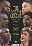 The Dream League. 30 squadre, 30 storie del mito NBA