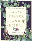The Big Book of Pagan Prayer and Ritual