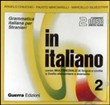 In italiano. Corso multimediale di lingua e civiltà a livello elementare e avanzato. 2 CD Audio Vol. 2