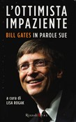 L'ottimista impaziente. Bill Gates in parole sue