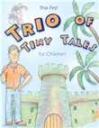 The First Trio of Tiny Tales for Children