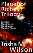 Planet of Riches Trilogy (Contains: Planet Secrets, Planet Mafia, and Planet of Riches)
