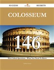 Colosseum 146 Success Secrets - 146 Most Asked Questions On Colosseum - What You Need To Know