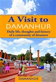 A Visit to Damanhur. Daily life, thoughts and history of a community of dreamers
