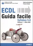 ECDL guida facile Syllabus 5.0. Con CD-ROM