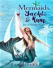 Mermaids, Yachts & Rum: Sea of Destiny Series
