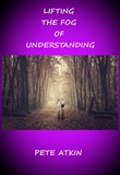 Lifting the Fog of Understanding