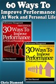 60 Ways To Improve Performance At Work and Personal Life
