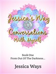 Jessica's Way - Conversations With Myself