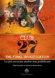 Club 27. The final investigation