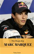 Marc Marquez, The Magic Boy