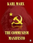 The Communist Manifesto - Illustrated and with the biography of karl marx