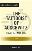 "Summary: ""The Tattooist of Auschwitz: A Novel"" by Heather Morris 