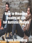 How to Measure Quality of Life for Autistic People