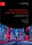 The waterfall and the fountain. Comparative semiotic essays on contemporary arts in China