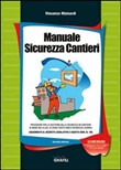 Manuale sicurezza cantieri. Con Contenuto digitale per download e accesso on line