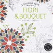 Fiori & bouquet. Colouring book