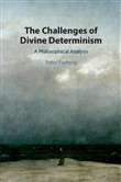 The Challenges of Divine Determinism