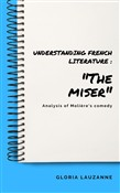 "Understanding French literature : ""The miser"""