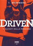 Guidati dalla passione. Driven Vol. 1