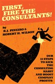 First, Fire The Consultants!