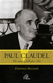 Paul Claudel. Un amore folle per Dio