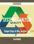 Systems Analysis - Simple Steps to Win, Insights and Opportunities for Maxing Out Success