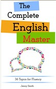 The Complete English Master: 36 Topics for Fluency