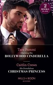 Claiming His Bollywood Cinderella / His Scandalous Christmas Princess: Claiming His Bollywood Cinderella (Born into Bollywood) / His Scandalous Christmas Princess (Royal Christmas Weddings) (Mills & Boon Modern)