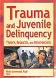 trauma and juvenile delin...