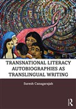 Transnational Literacy Autobiographies as Translingual Writing