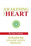 Awakening the Heart: 21 Ways to Follow Love's Message