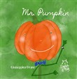 Mr. Pumpkin. Ediz. illustrata