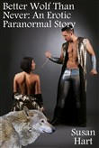 Better Wolf Than Never (An Erotic Paranormal Story)
