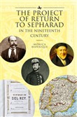The Project of Return to Sepharad in the Nineteenth Century