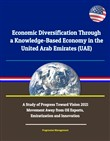 Economic Diversification Through a Knowledge-Based Economy in the United Arab Emirates (UAE): A Study of Progress Toward Vision 2021 - Movement Away from Oil Exports, Emiratization and Innovation
