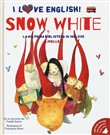 Snow White. Da un racconto dei fratelli Grimm. I love English! Ediz. italiana e inglese