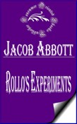 Rollo's Experiments (Illustrated)