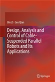 Design, Analysis and Control of Cable-Suspended Parallel Robots and Its Applications