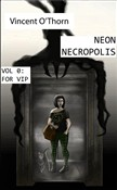 Neon Necropolis. Vol 0: For VIP