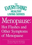 Menopause: Hot Flashes and Other Symptoms of Menopause