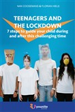 Teenagers and the lockdown. 7 steps to guide your children through this challenging time