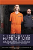 The Psychology of Hate Crimes as Domestic Terrorism: U.S. and Global Issues [3 volumes]